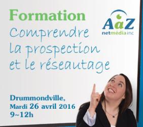 """Formation """"Comprendre la prospection et le réseautage"""" (2016-04-26, Drummondville)"""
