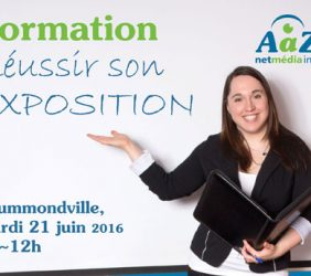 Formation « Réussir son exposition » (2016-06-21, Drummondville)